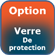 Option Verre de Protection